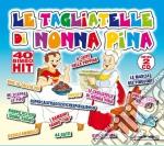 LE TAGLIATELLE DI NONNA PINA - 40 BIMBO HIT - cd musicale di ARTISTI VARI