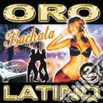 Oro Latino #02 Bachata cd musicale di ARTISTI VARI