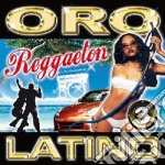 Oro Latino #03 Reggaeton cd musicale di ARTISTI VARI