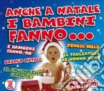 Anche A Natale I Bambini Fanno....(2 Cd) cd musicale