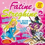 Fatine & Streghine 2 cd musicale