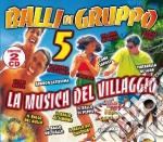 BALLI DI GRUPPO VOL.5 cd musicale di ARTISTI VARI