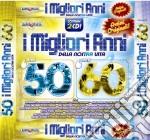 I MIGLIORI ANNI DELLA NOSTRA VITA ANNI 50/60 (RADIOITALIA ANNI '60) cd musicale di ARTISTI VARI