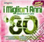 Migliori Anni Della Nostra Vita '80 (I) cd musicale