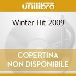 WINTER HIT 2009 cd musicale di ARTISTI VARI
