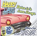 Happy Days Collection Drive In'S Love Songs cd musicale di ARTISTI VARI