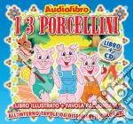 I 3 porcellini cd musicale di Artisti Vari