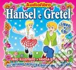 Hansel e gretel cd musicale di Artisti Vari