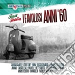 Best Italia I Favolosi Anni 60 cd musicale