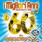 '60 vol.2 i migliori anni della nostra vita cd musicale di Artisti Vari