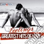 Greatest Hits Of Love - Feelings cd musicale