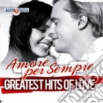 Greatest Hits Of Love - Amore Per Sempre cd musicale