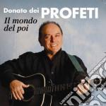 Donato Dei Profeti - Il Mondo Del Poi cd musicale