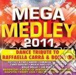 Megamedley 2011 - Dance Tribute To Raffaella Carra' & Boney M. cd musicale
