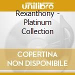 Platinum collection cd musicale di Rexanthony
