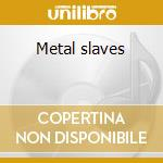 Metal slaves cd musicale di Blue Mystery