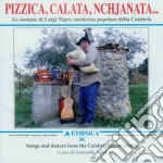 Luigi Nigro - Pizzica, Calata, Nchjanata... cd musicale di Luigi Nigro