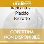 PLACIDO RIZZOTTO O.S.T. cd musicale di AGRICANTUS