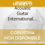 Acoustic Guitar International Meeting - Best Of Vol. 1 cd musicale di AA.VV.