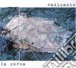 Radicanto - La Corsa cd musicale di RADICANTO