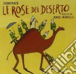 LE ROSE DEL DESERTO cd musicale di OST