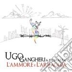 Gangheri & Nomadia - L'Ammore E L'Arraggia cd musicale di Ugo Gangheri
