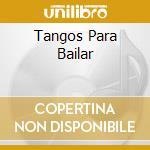 TANGOS PARA BAILAR cd musicale di VOLPE VICTOR TRIO