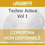 TECHNO ACTIVA vol.1 cd musicale di ARTISTI VARI(2CD)