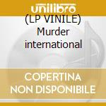 (LP VINILE) Murder international lp vinile di Lo-fi
