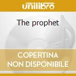 The prophet cd musicale