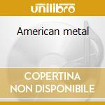 American metal cd musicale