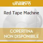 RED TAPE MACHINE cd musicale di ANONIMA SOUND - LTD