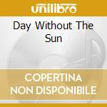 DAY WITHOUT THE SUN cd musicale di GALAXY + 2BT