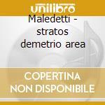 Maledetti - stratos demetrio area cd musicale