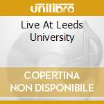LIVE AT LEEDS UNIVERSITY cd musicale di GROUNDHOGS