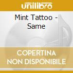 MINT TATTOO cd musicale di MINT TATTOO