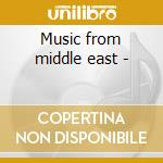 Music from middle east - cd musicale