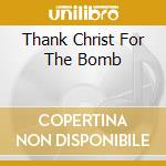 THANK CHRIST FOR THE BOMB cd musicale di GROUNDHOGS
