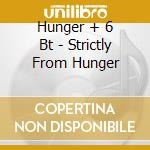STRICTLY FROM HUNGER cd musicale di HUNGER