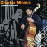 Lionel's sessions cd musicale di Charles Mingus