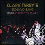 Clark Terry'S Big B-A-D- Band - Live! At Buddy'S Place cd musicale