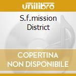 S.F.MISSION DISTRICT cd musicale di SANTANA
