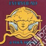 EVERYHEAD, A ROCK OPERA cd musicale di EVERYHEAD