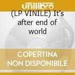 (LP VINILE) It's after end of world lp vinile