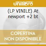 (LP VINILE) At newport +2 bt lp vinile