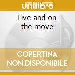 Live and on the move cd musicale