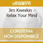 Relax your mind cd musicale