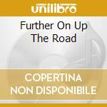 FURTHER ON UP THE ROAD cd musicale di FANKHAUSER MERRELL &