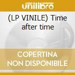 (LP VINILE) Time after time lp vinile