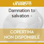 Damnation to salvation - cd musicale